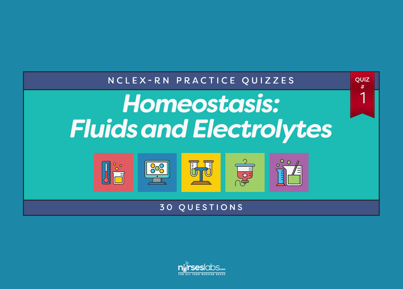 Homeostasis: Fluids and Electrolytes NCLEX Practice Quiz #1 (30