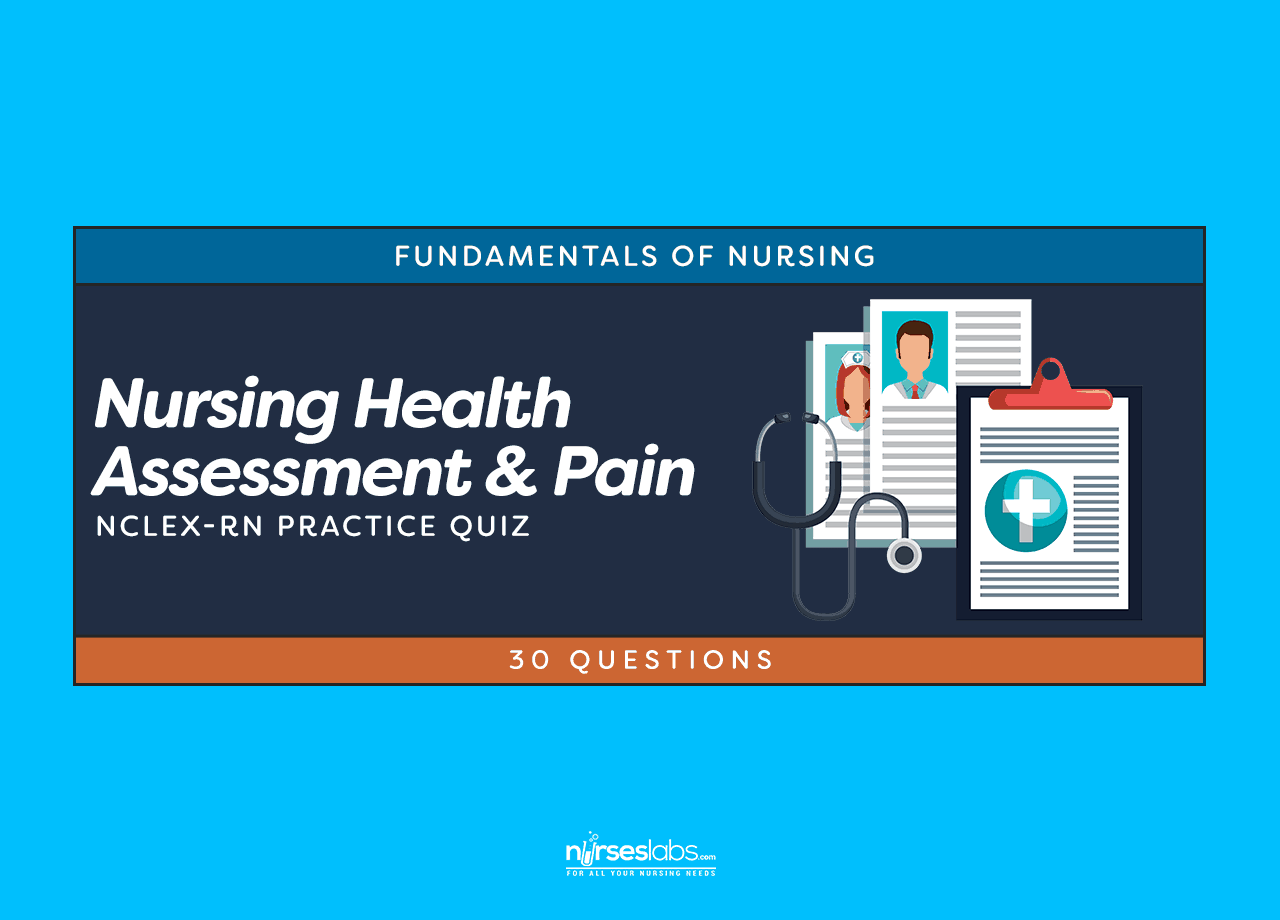 Nursing Health Assessment and Pain Nursing Quiz (30