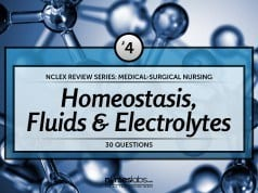 Homeostasis, Fluids and Electrolytes NCLEX Practice Quiz 4 (30 Items)