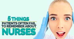 5 Things You Fail to Remember About Nurses