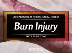 Burn Injury Nursing Management NCLEX Practice Quiz 1 (20 Items)