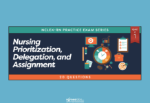 Nursing Prioritization, Delegation and Assignment NCLEX Practice Quiz #1 (20 Questions)