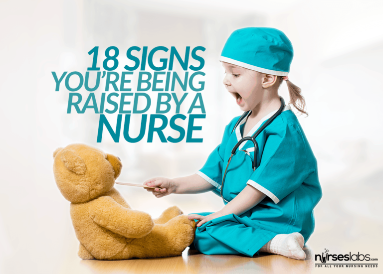 18 Signs You're Being Raised by a Nurse