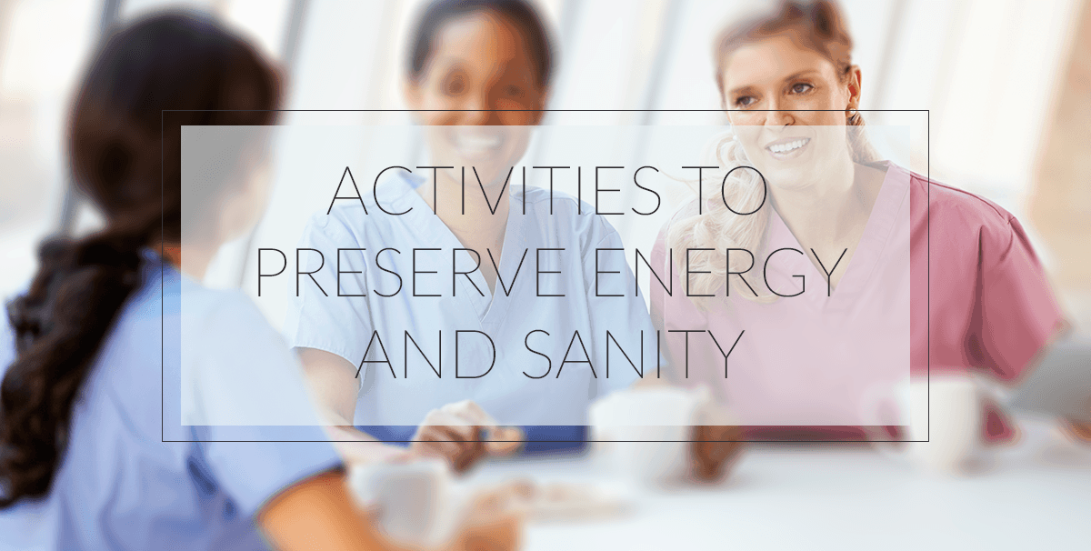 Activities to Preserve Energy and Sanity