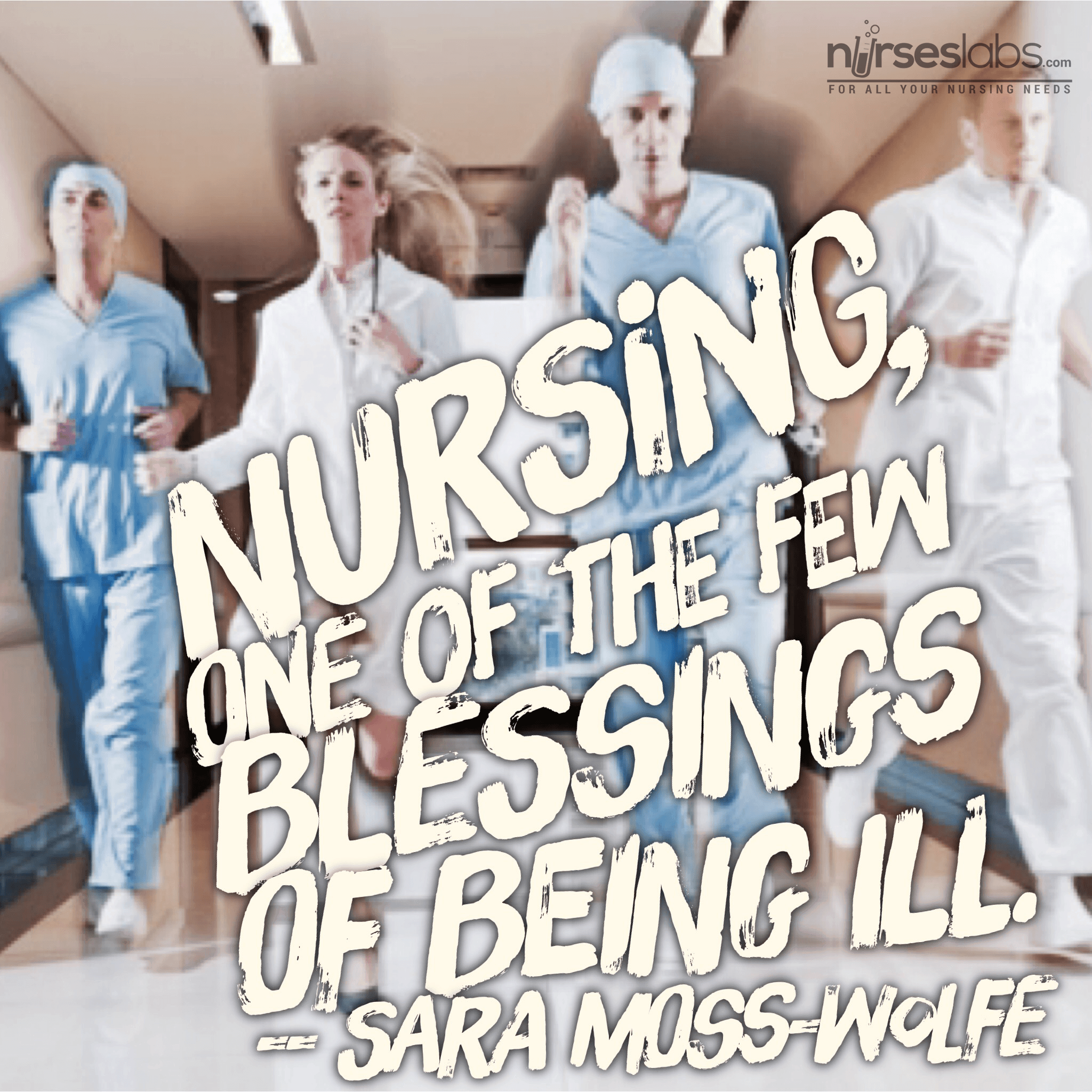 Nurses — one of the few blessings of being ill.