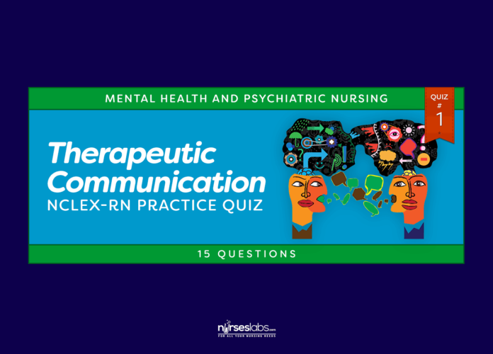 Therapeutic Communication NCLEX-RN Practice Quiz #1 (15 Questions)
