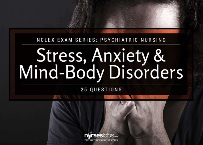 NCLEX Psychiatric Nursing: Stress, Anxiety, and Mind-Body Disorders (25 Items)