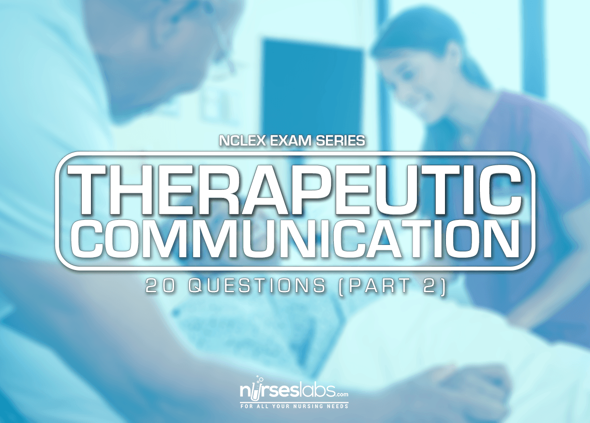 Health Care Plans >> Therapeutic Communication Questions for NCLEX 2 (20 Items) - Nurseslabs