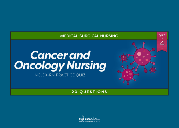 Cancer and Oncology Nursing NCLEX Practice Quiz #4 (20 Questions)