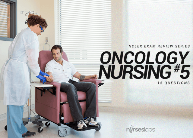 NCLEX Exam Cancer and Oncology Nursing 5