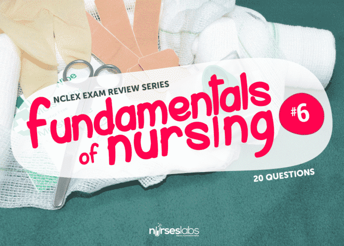 Fundamentals of Nursing NCLEX Practice Quiz 6 (20 Items)