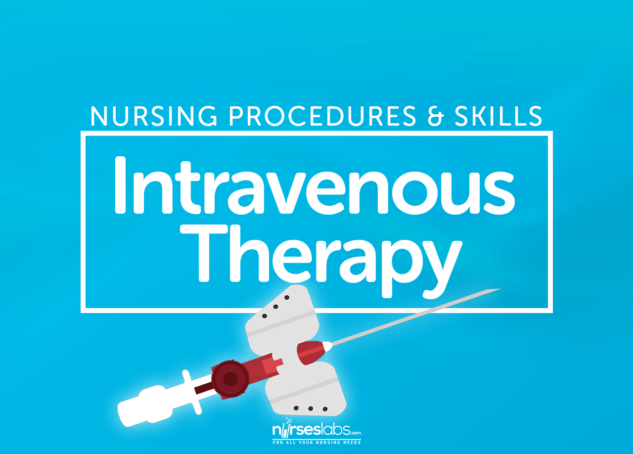 Intravenous (IV) Therapy Technique - Nurseslabs