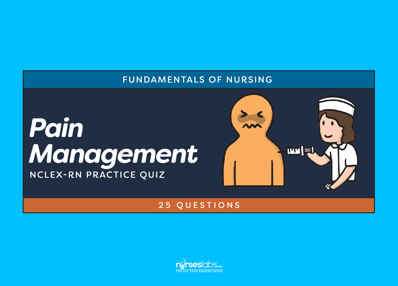 Pain Management NCLEX Practice Quiz (25 Questions) - Nurseslabs