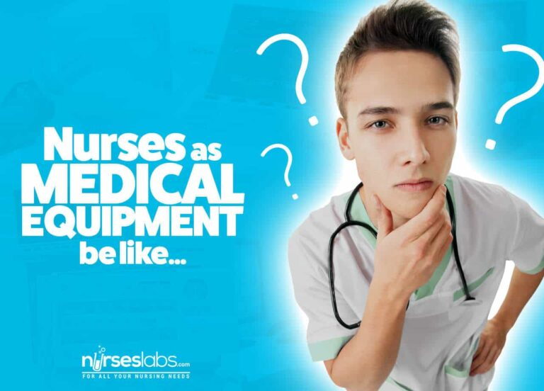 7 'What If Nurses As Medical Equipment Be Like...'