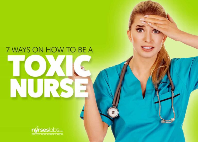 Toxic Nurse: 7 Ways on How to Be One