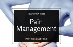 Pain Management NCLEX Practice Quiz 1 (25 Items)