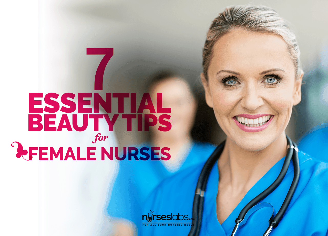 Featured Essential Beauty Tips For Female Nurses