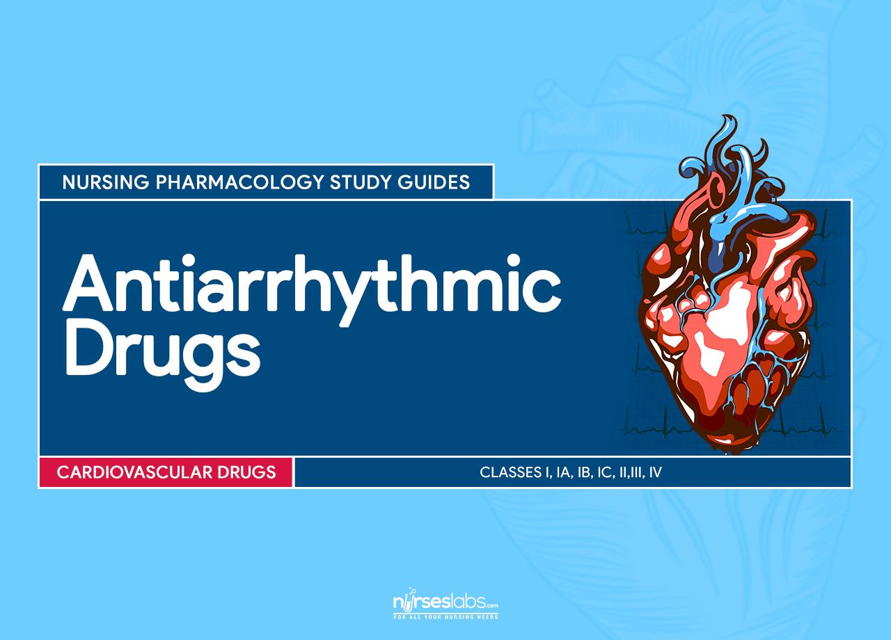 Mental Health Nurse >> Antiarrhythmic Drugs – Nursing Pharmacology Study Guide