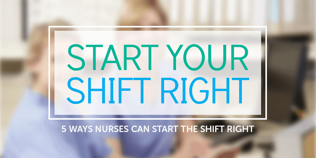 5 ways nurses can start the shift right