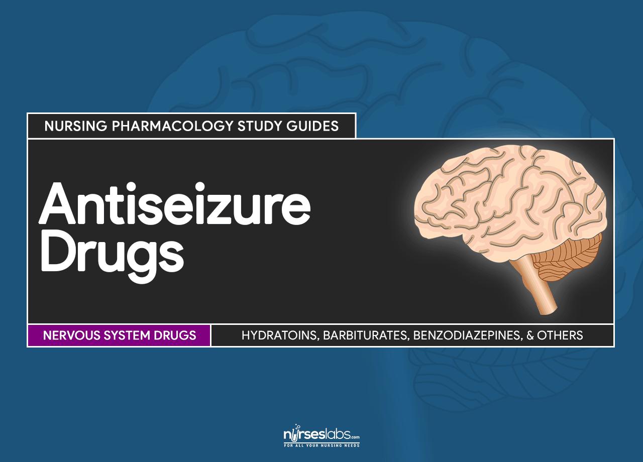 antiseizure drugs  nursing pharmacology study guide