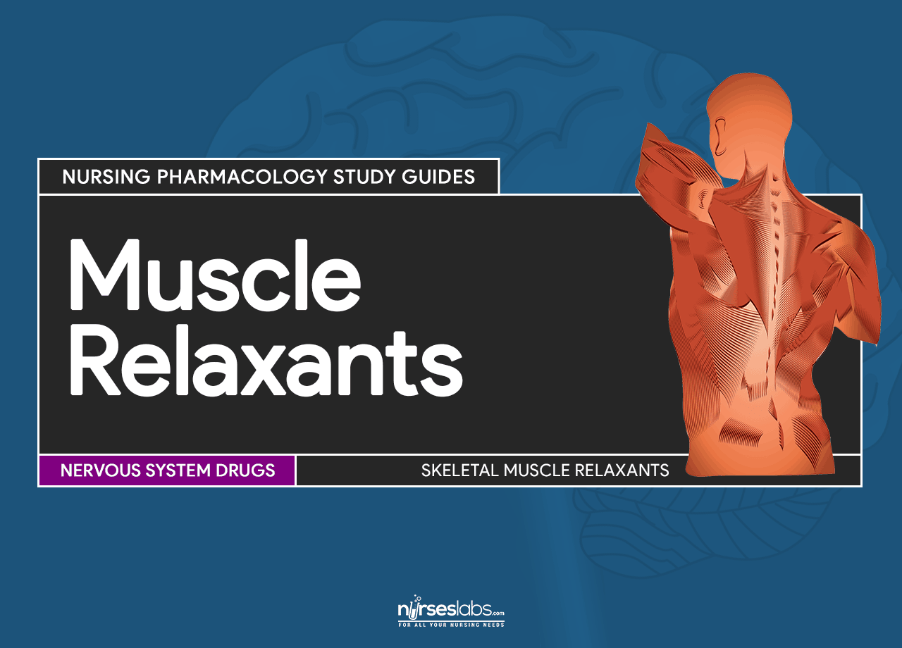 Featured Cns Muscle Relaxants Nursing Pharmacology Study Guide