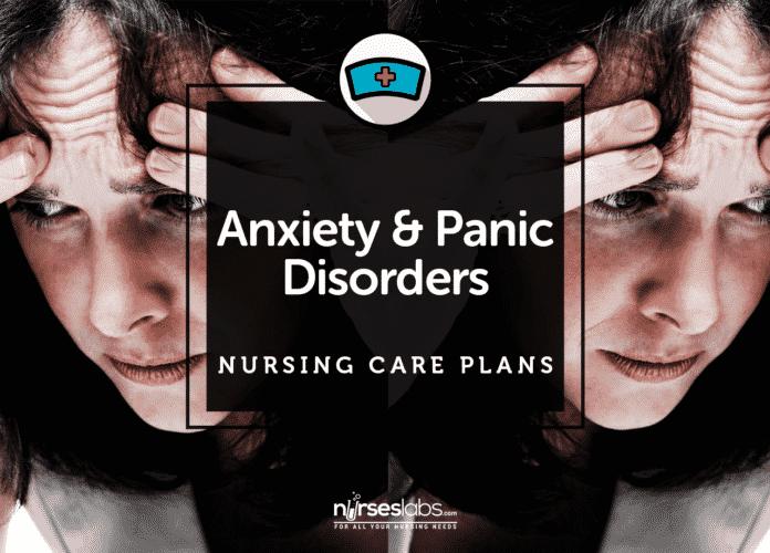 7 Anxiety and Panic Disorders Nursing Care Plans • Nurseslabs
