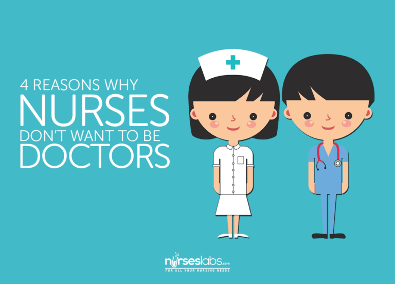 4 Reasons Why Nurses Don't Want to be Doctors