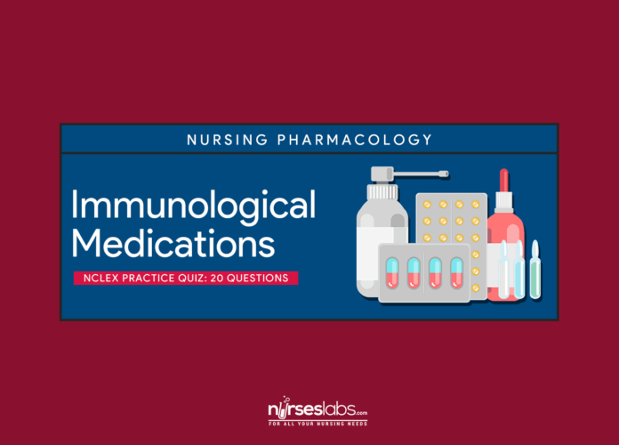 Immunological Medications NCLEX Practice Quiz (20 items)