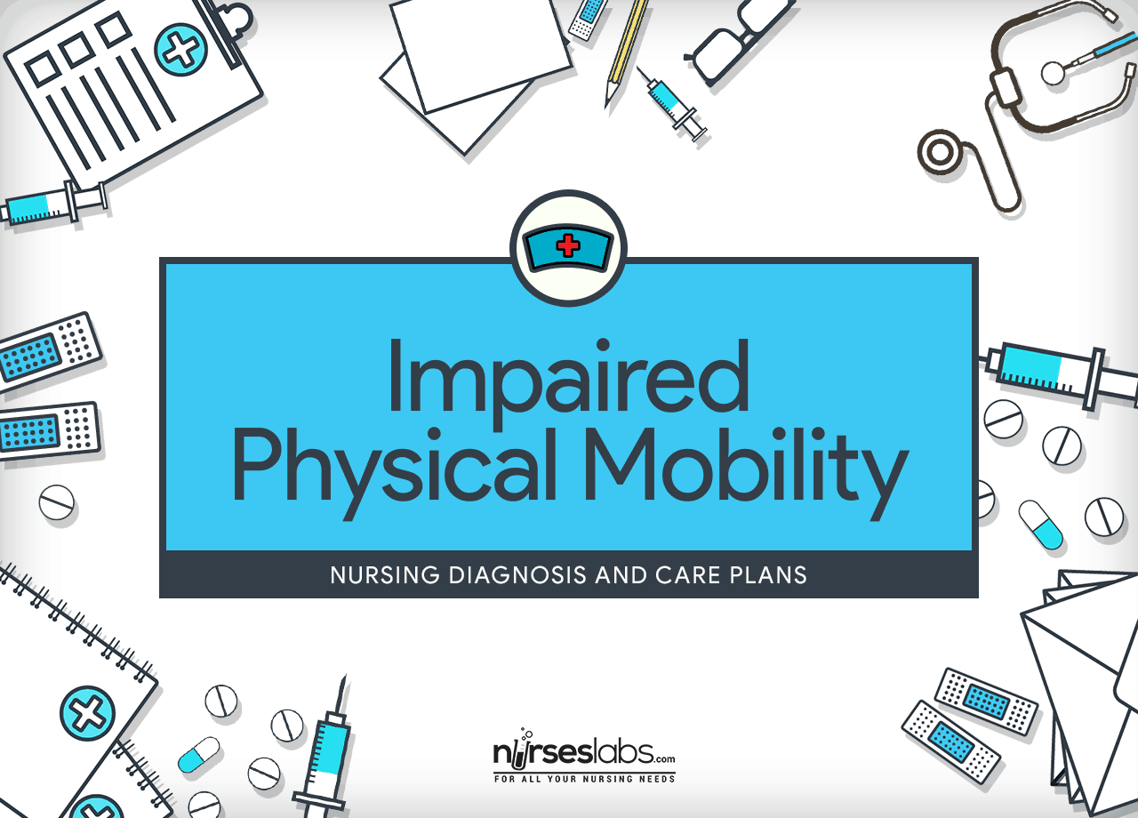 Impaired Physical Mobility Nursing Diagnosis Amp Care Plan