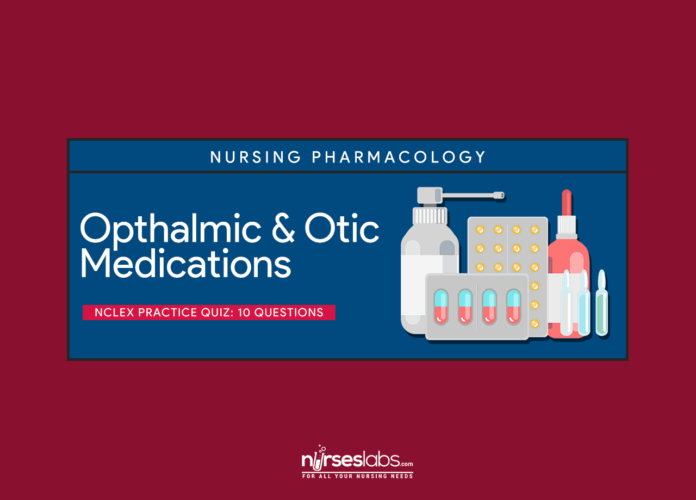 Opthalmic and Otic Medications
