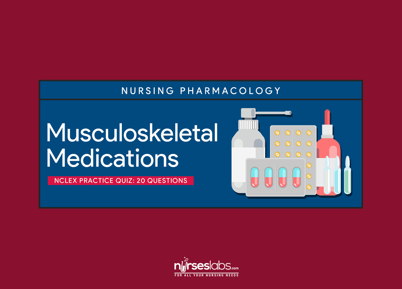 Musculoskeletal Medications NCLEX Practice Quiz (20 items