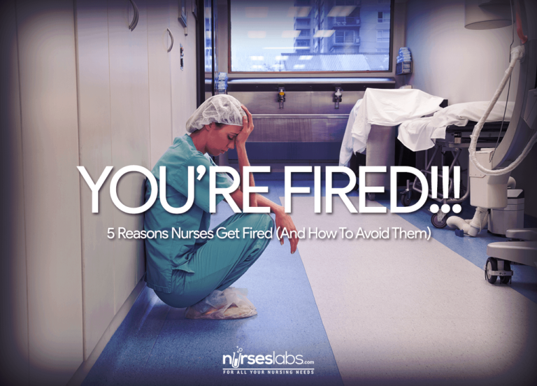 5 Reasons Nurses Get Fired (And How To Avoid Them)