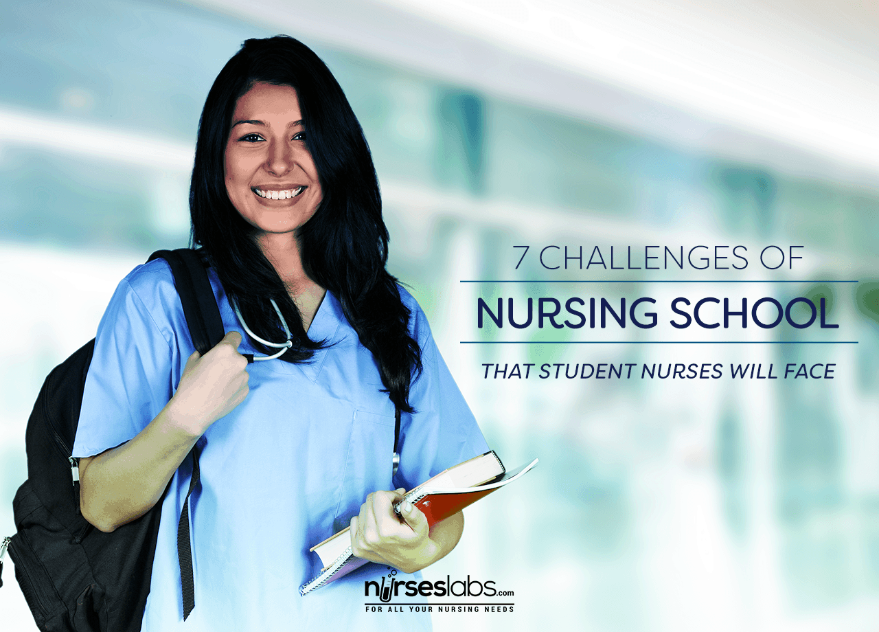 7 Challenges of Nursing School that Student Nurses Will Face ...