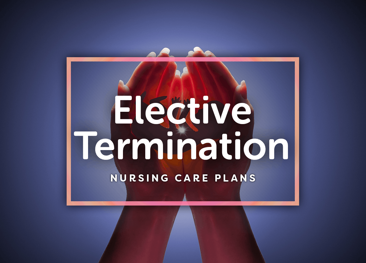 nursing care abortion Contraception, abortion, and infertility c hapter donna rowe  the nursing role in the care of women varies, depending on whether management.