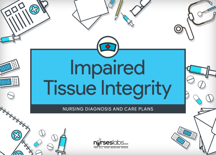Impaired Tissue Integrity Nursing Diagnosis and Care Plan