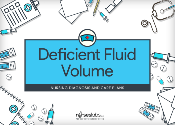 Deficient Fluid Volume – Nursing Diagnosis & Care Plan - Nurseslabs