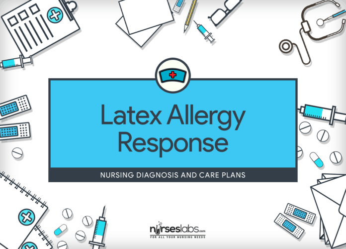 Latex Allergy Response – Nursing Diagnosis & Care Plan - Nurseslabs