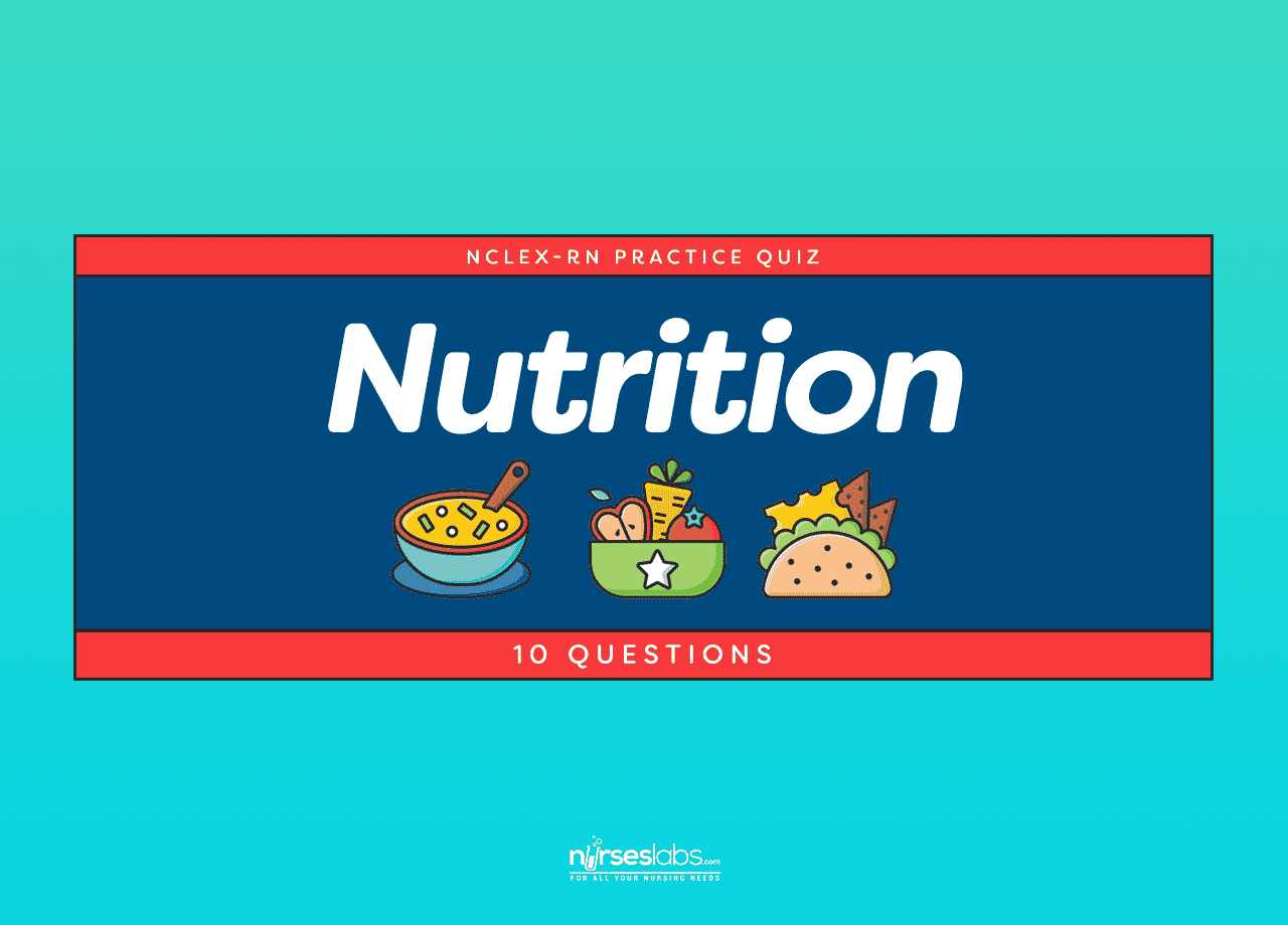 Nutrition NCLEX Practice Quiz (10 items) - Nurseslabs