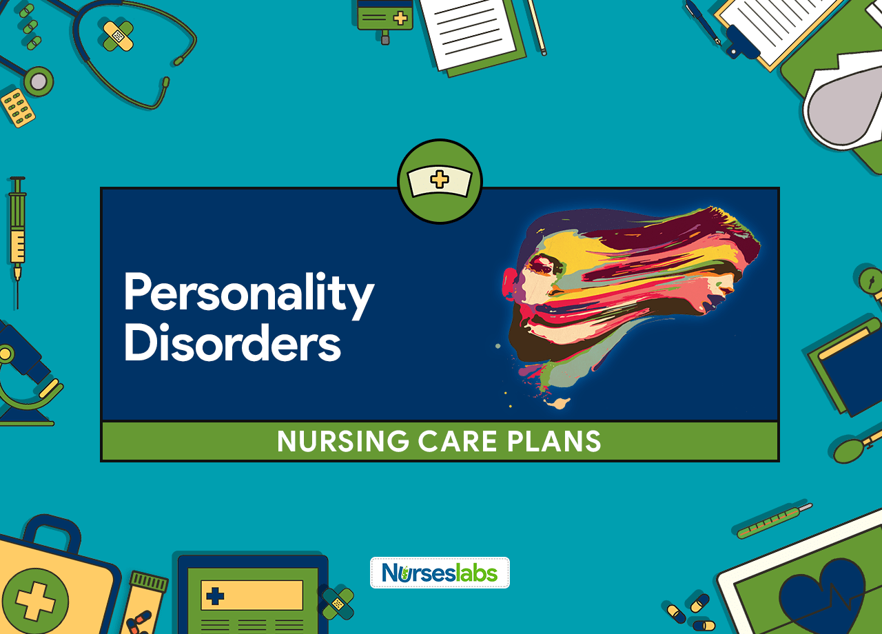 4 Personality Disorders Nursing Care Plans - Nurseslabs
