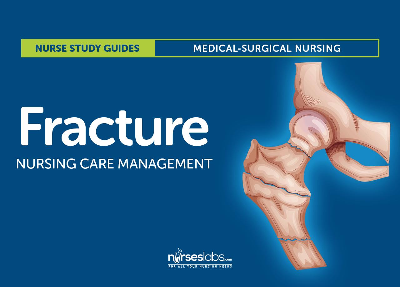 Fracture Nursing Care Management: Study Guide