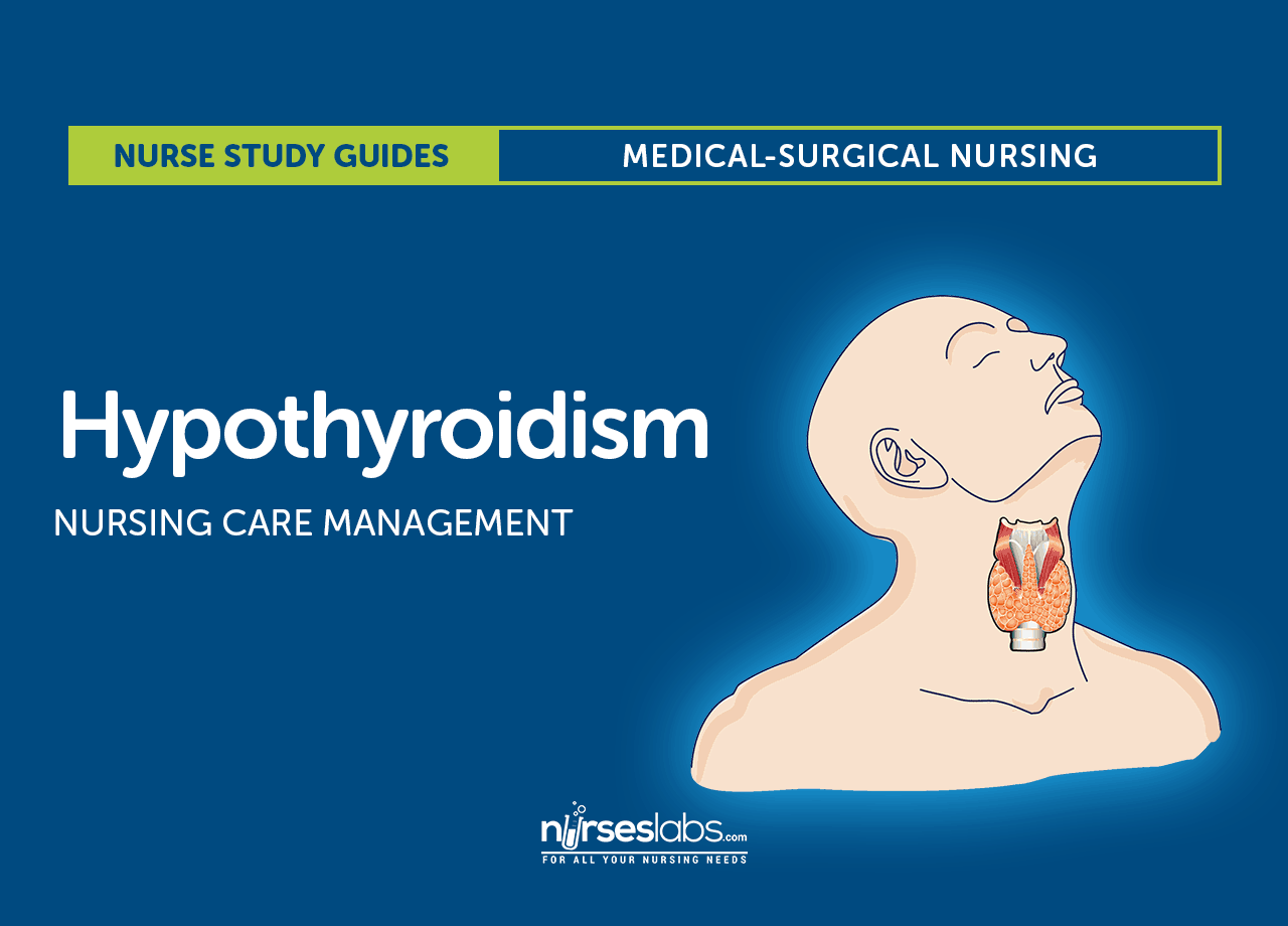 Hypothyroidism Nursing Care Management And Study Guide