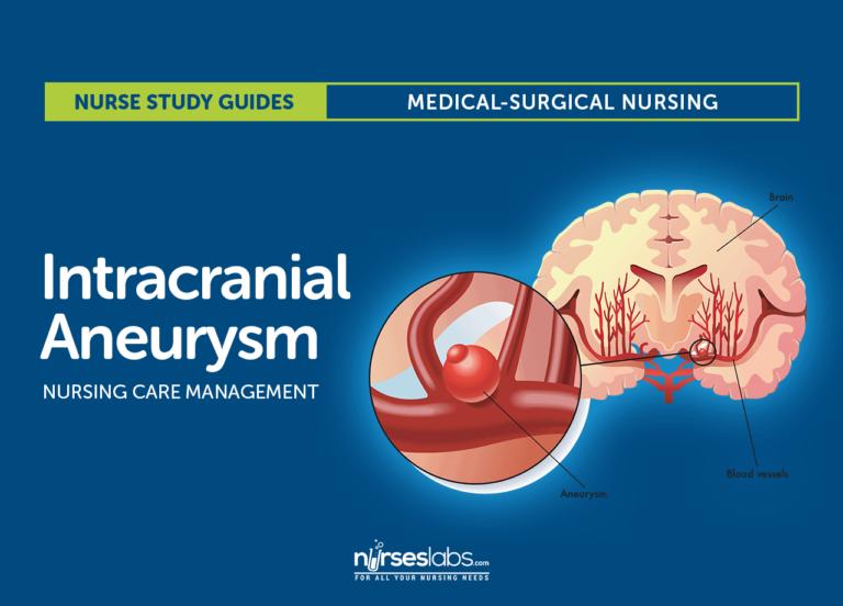 Intracranial (Cerebral) Aneurysm Nursing Care Management: Study Guide