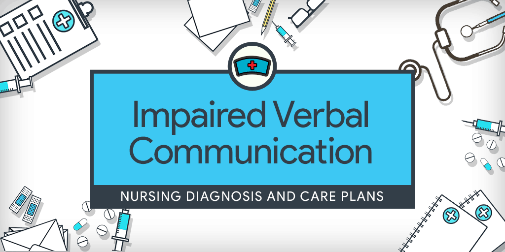 impaired verbal communication  u2013 nursing diagnosis  u0026 care