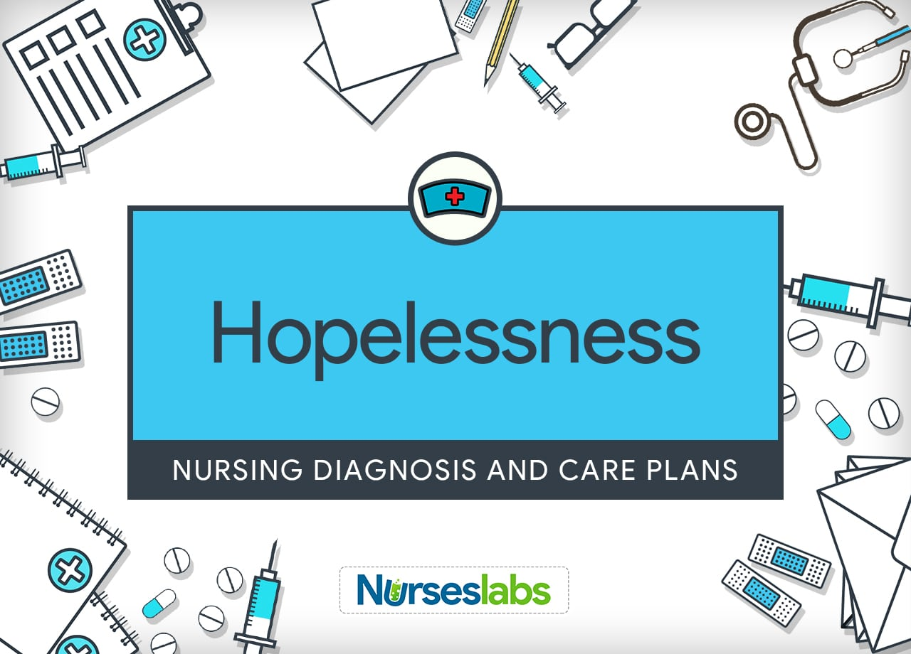 Hopelessness Nursing Care Plan and Nursing Diagnosis