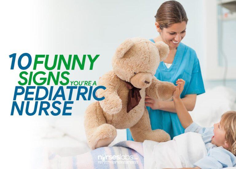 10 Funny Signs You're a Pediatric Nurse