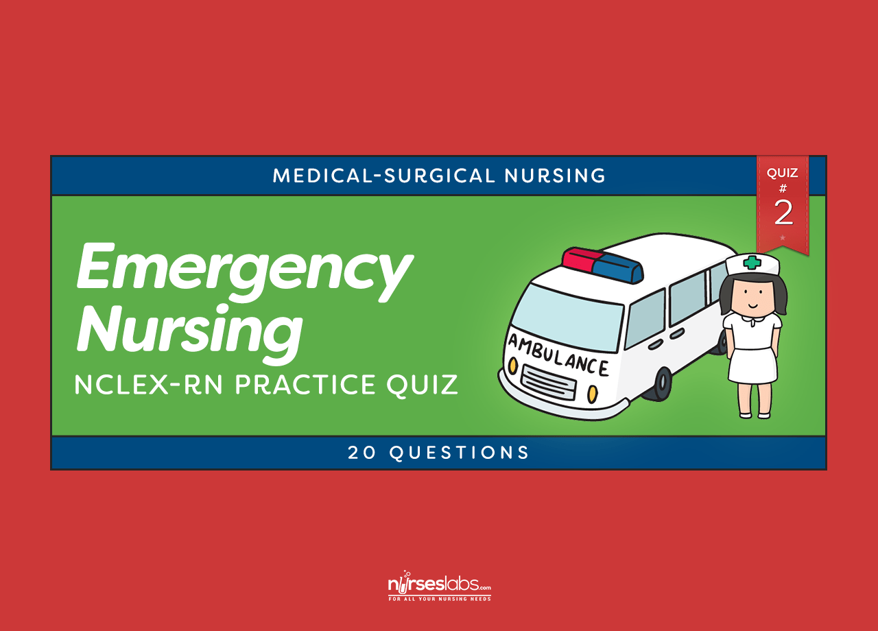 Emergency Nursing NCLEX Practice Quiz #2 (20 Questions