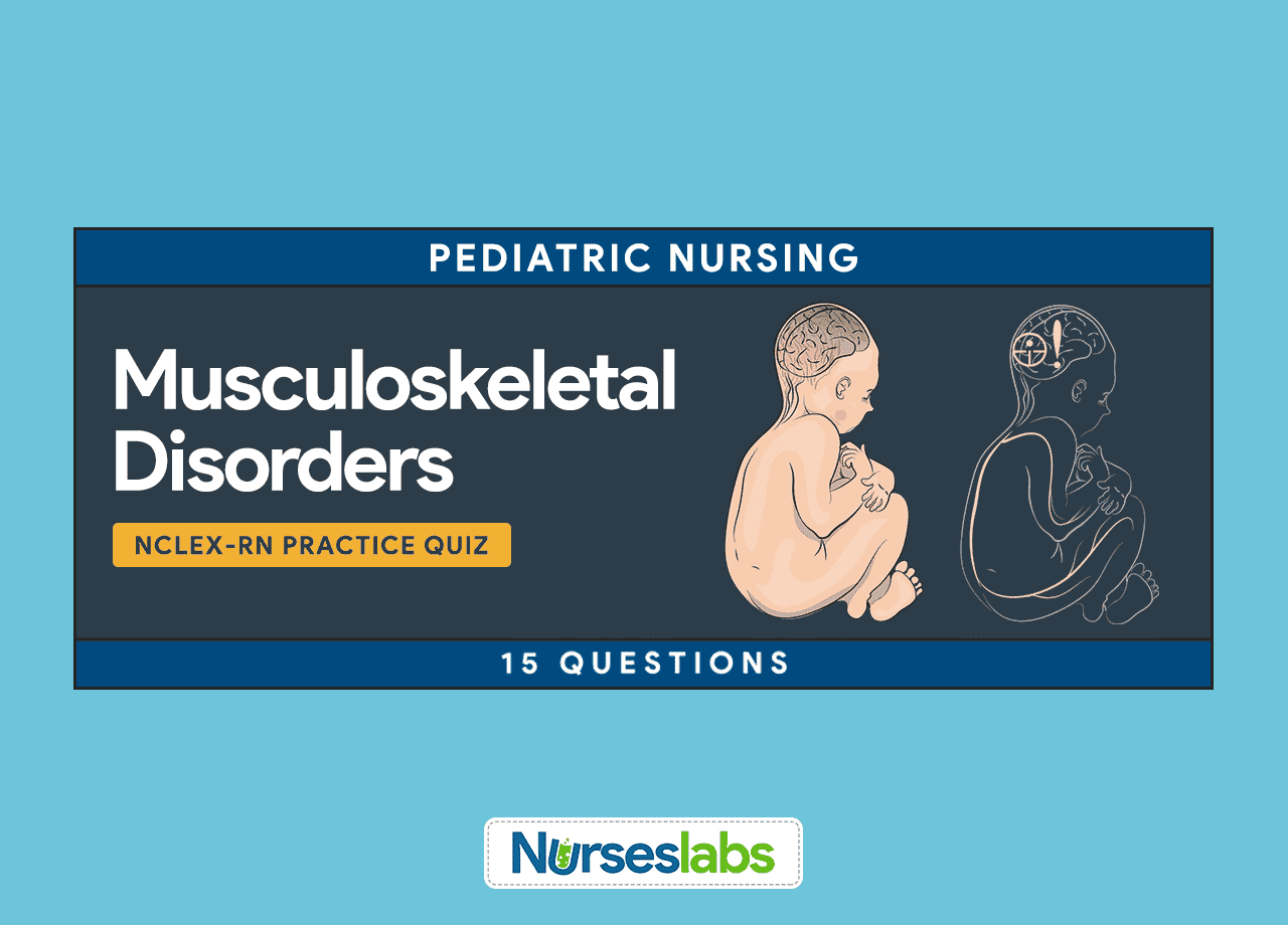 Musculoskeletal and Neuromuscular Disorders NCLEX Practice Quiz (15