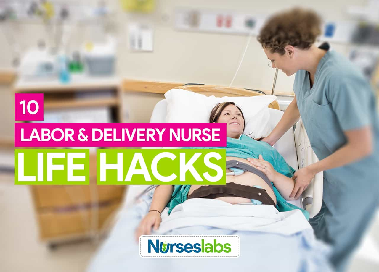 10 clever labor and delivery nurse life hacks