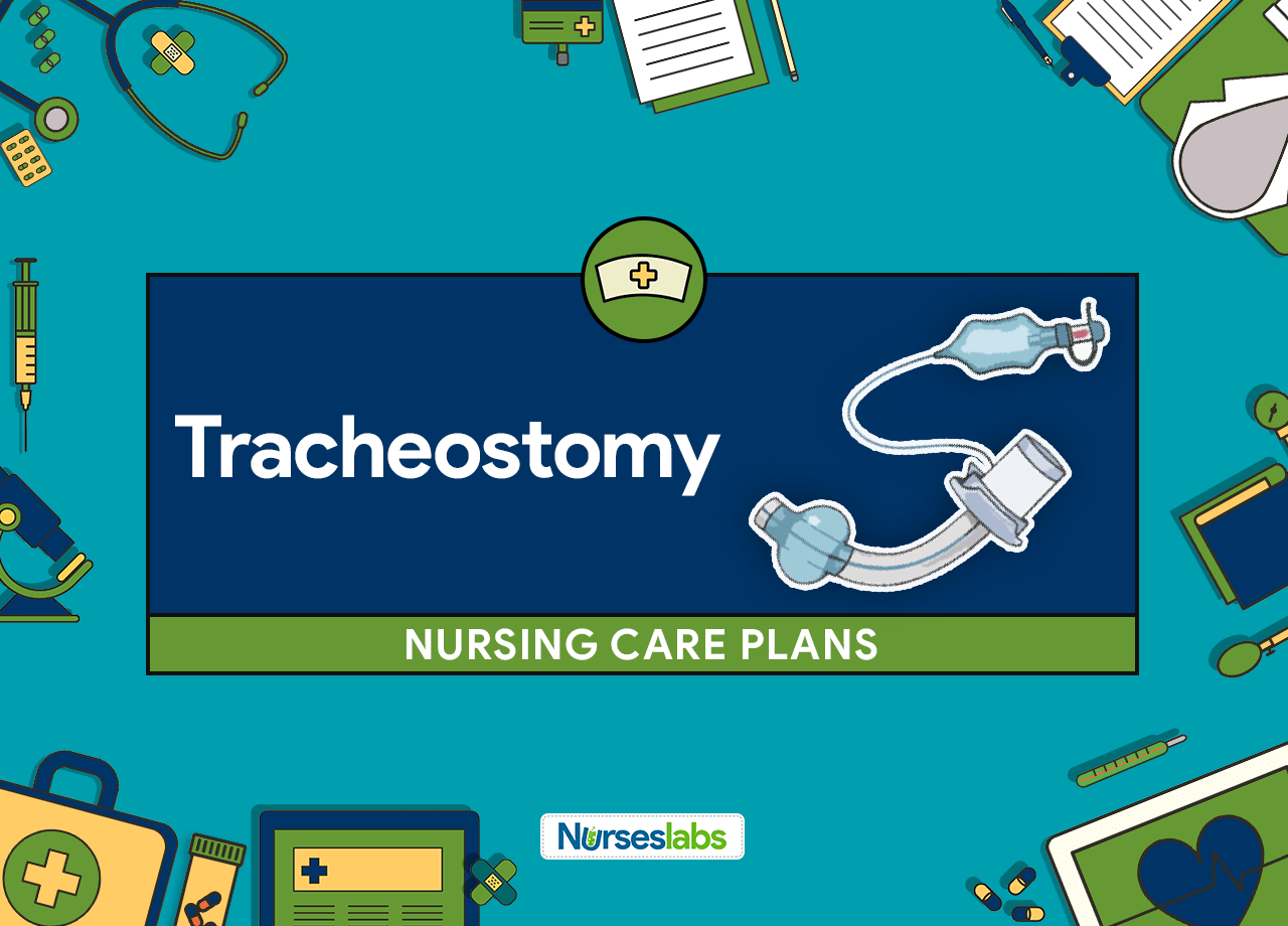 7 Tracheostomy Nursing Care Plans and Diagnosis - Nurseslabs