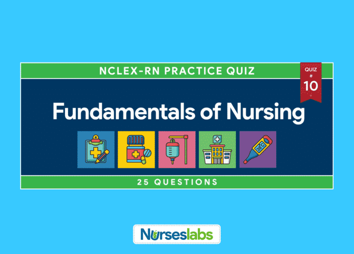 Fundamentals of Nursing NCLEX Practice Quiz 10 (25 Questions)